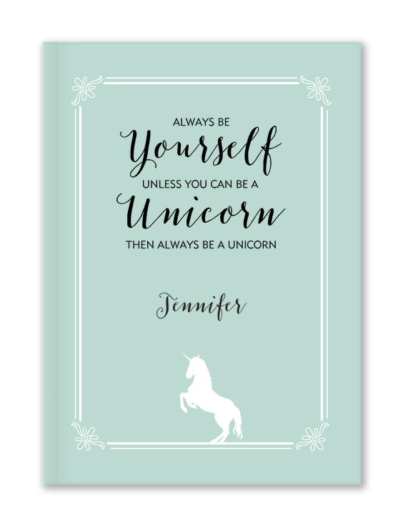 Be A Unicorn Custom Journals